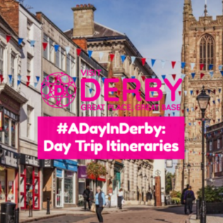 #ADayInDerby: Day Trip Itineraries
