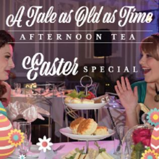 A Tale as Old as Time Easter Special Afternoon Tea - 11 Apr