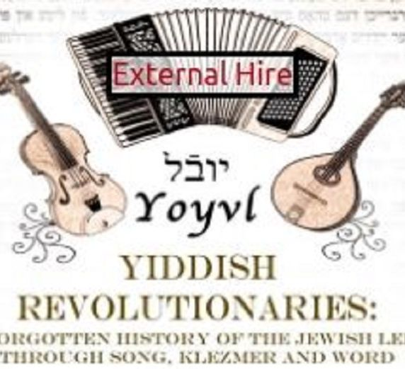 Yiddish Revolutionaries: A forgotten history of the Jewish left through song, klezmer and word
