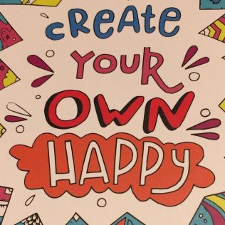 Create Your Own Happy - 31 May