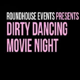 Dirty Dancing Movie Night