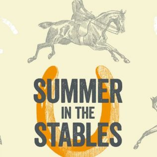 Summer in the Stables - 26 Jul - 2 Sep