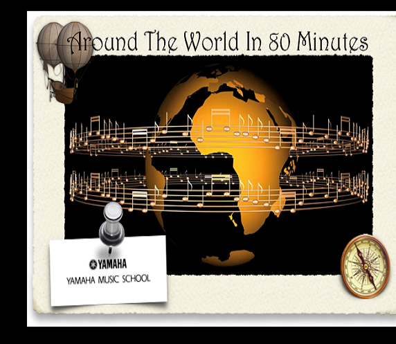 Yamaha Music School - Around The World In 80 Minutes