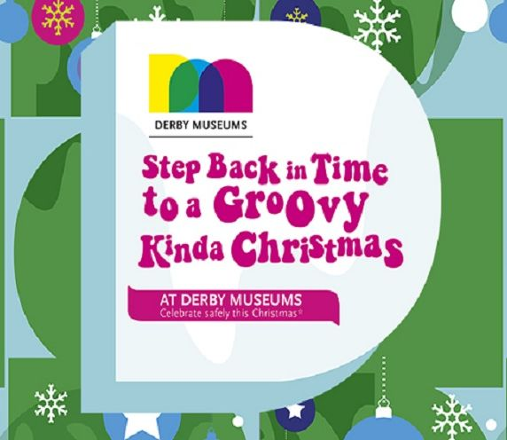 STEP BACK IN TIME TO A GROOVY KINDA CHRISTMAS AT DERBY MUSEUMS