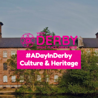 #ADayInDerby: Culture & Heritage